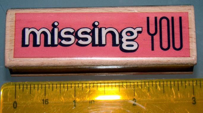 Rubber Stamps - missing YOU