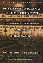 Hitler's Willing Executioners: Ordinary Germans and the Holocaust [Paper... - $5.69