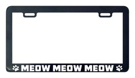 Cat cats meow meow meow license plate frame holder - $5.99