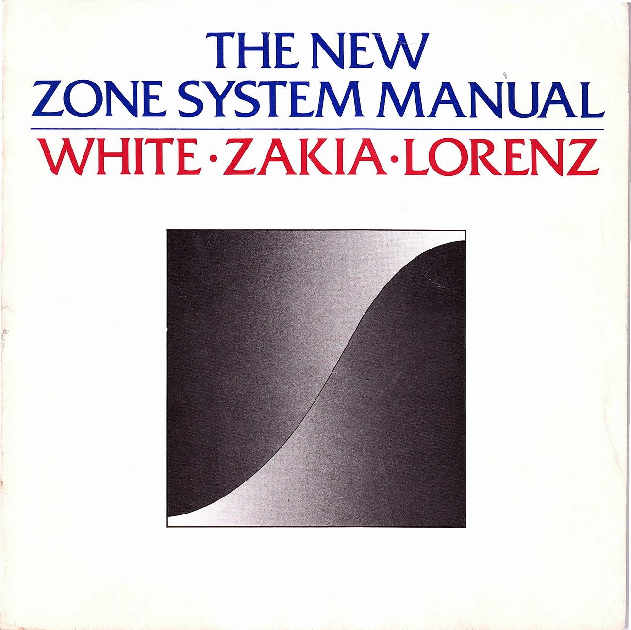 The New Zone System Manual by White-Zakia-Lorenz