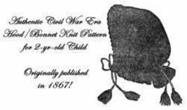 Bonnet Pattern Crochet Childs Civil War Victorian 1867 - $4.99