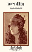 Modern Millinery Hat Book Make Flapper Era Hats 1922 - $17.99