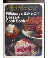 Pillsburys Bake Off Dessert Cook Book Shortcutted Prize Winning Favorite... - $6.50