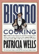 Bistro Cooking :  France Family Cookbook - Patricia Wells - $93.10