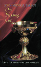 OUR BLESSING CUP by John Michael Talbot -  Guitar Accompaniment