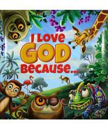 I Love God Because… Hardcover Kids Book Blessings God Sends Us - $11.54