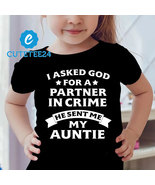 I Asked God For A Partner In Crime He Sent Me My Auntie Funny T-Shirt Fo... - $24.99