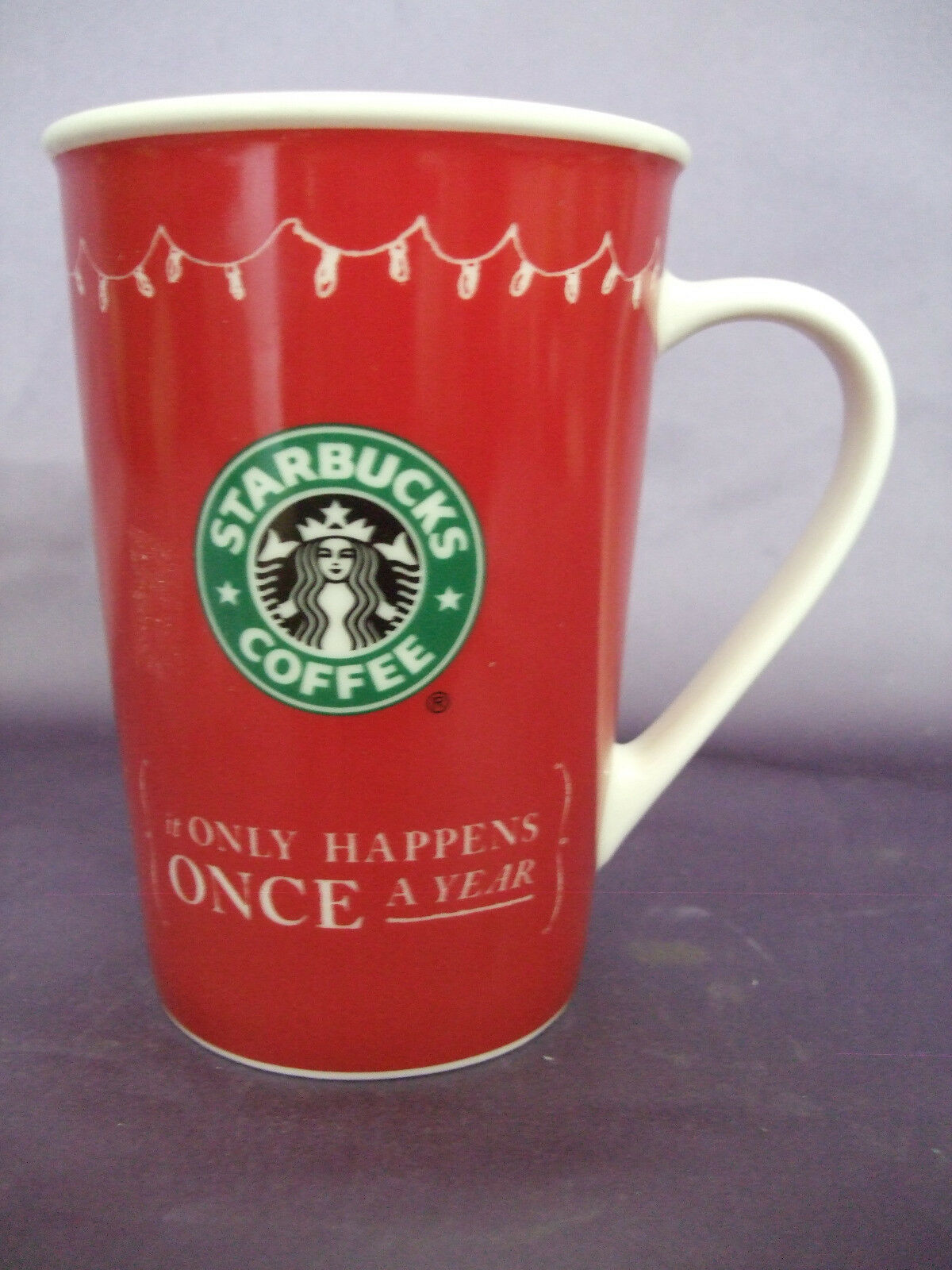 "Starbucks ""It Only Happens Once A Year"" Coffee Mug"
