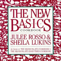 The New Basics Cookbook by Sheila Lukins and Julee Rosso - $48.51