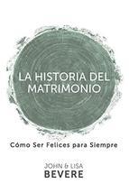 Historia del matrimonio (Spanish Edition) [Paperback] Bevere, John and B... - $19.99