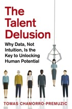 The Talent Delusion by Tomas Chamorro-Premuzic Paperback Book Free UK Post - $17.53