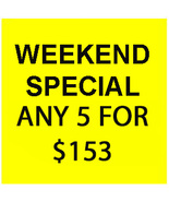 SAT - SUN FLASH SALE! PICK ANY 5 FOR $153  BEST OFFERS DISCOUNT - $306.00