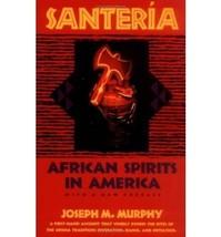 Santeria: An African Religion in America Murray, Joseph M.; Murphy, Joseph M. an
