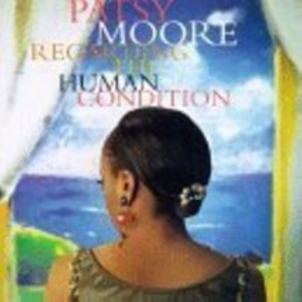 Regarding the Human Condition by Patsy Moore Cd