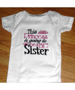 Big Sister Tee Shirt  -- THIS LITTLE PRINCESS is going to be a big siste... - $20.00