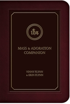 Mass & Adoration Companion by Vinny Flynn and Erin Flynn