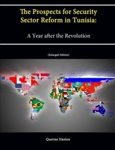 The Prospects for Security Sector Reform in Tunisia: A Year after the Re... - $9.86