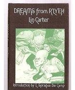 Dreams from R'lyeh [Jan 01, 1975] Lin Carter and L. Sprague De Camp - $37.00