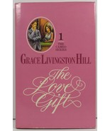 The Love Gift by Grace Livingston Hill The Cameo Series 1 - $4.75