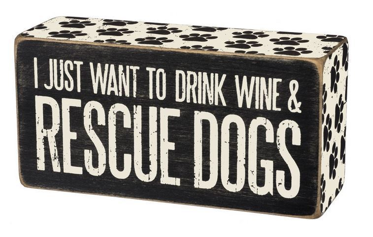 "Primary image for I Just Want to Drink Wine and Rescue Dogs Box Sign Primitives Kathy 5"" x 2.5"""