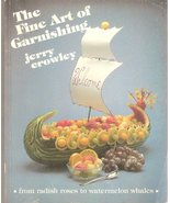 The Fine Art of Garnishing (From radish roses to watermelon whales) [Pap... - $1.98