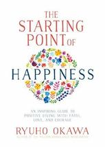 The Starting Point of Happiness: An Inspiring Guide to Positive Living w... - $8.95