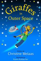 GIRAFFES IN OUTER SPACE Written by Christine Melaas (Book)