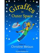 GIRAFFES IN OUTER SPACE Written by Christine Melaas (Book) - $18.95
