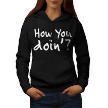 How You Doing Sweatshirt Hoody Question Women Hoodie - $21.99+