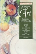 Enjoying the art of Southern hospitality: Menus, recipes, and suggestion... - $35.62