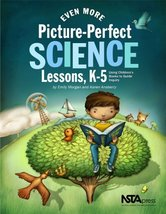 Even More Picture-Perfect Science Lessons: Using Children's Books to Gui... - $28.99