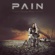 Pain  – Coming Home CD  - $14.99