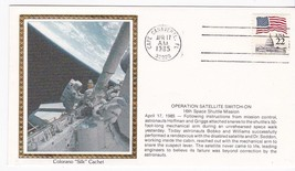 OPERATION SATELLITE SWITCH-ON CAPE CANAVERAL FL APR 17 1985 COLORANO SILK  - $2.98