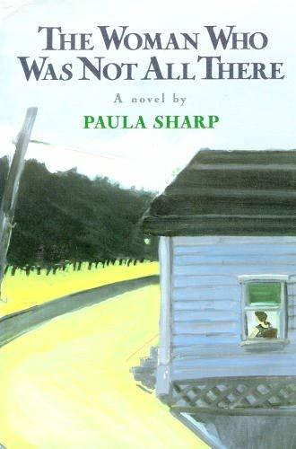The Woman Who Was Not All There: A Novel Sharp, Paula