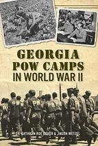 Georgia POW Camps in World War II (Military) [Paperback] Coker, Dr. Kath... - $11.99