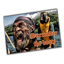 Refrigerator 4x6 Inch Magnet Screaming Pirate and Parrot Surrender The B... - $5.94
