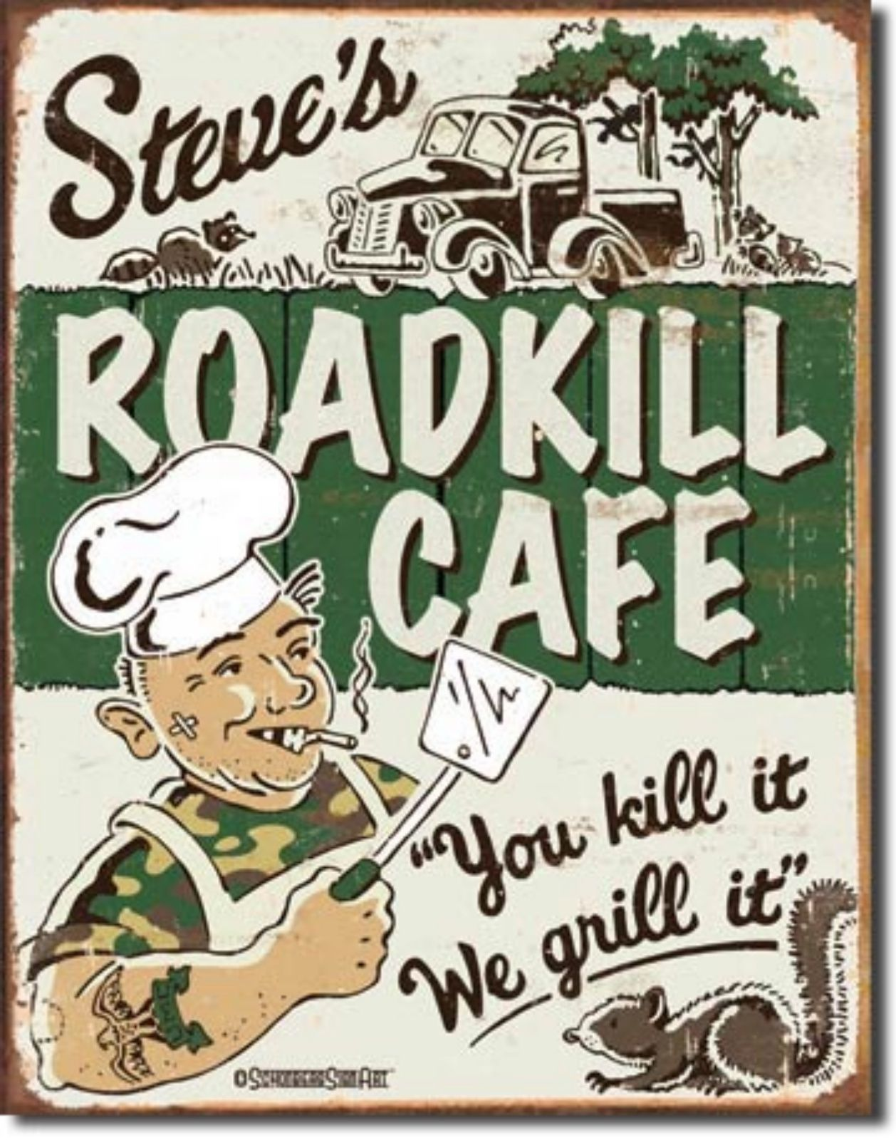Steve's Roadkill Cafe You Kill Grill Metal Sign Tin New Vintage Style USA #1416