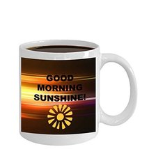 Good Morning Sunshine Novelty Coffee Mug - $14.95