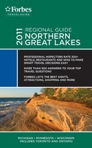 Forbes Travel Guide 2011 Northern Great Lakes (Forbes Travel Guide Regional Guid