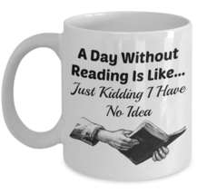 Reading Mug \ A Day Without Reading.... \ Gift for Bookworm - £10.96 GBP+
