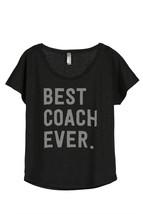 Thread Tank Best Coach Ever Women's Slouchy Dolman T-Shirt Tee Heather B... - $24.99+