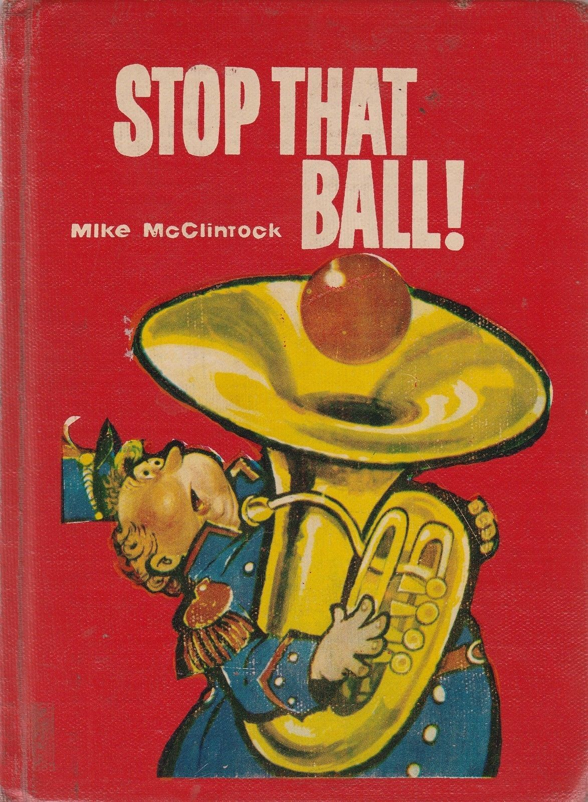 Stop That Ball! by Mike McClintock 1959 Fritz Siebel Vintage Children's Book