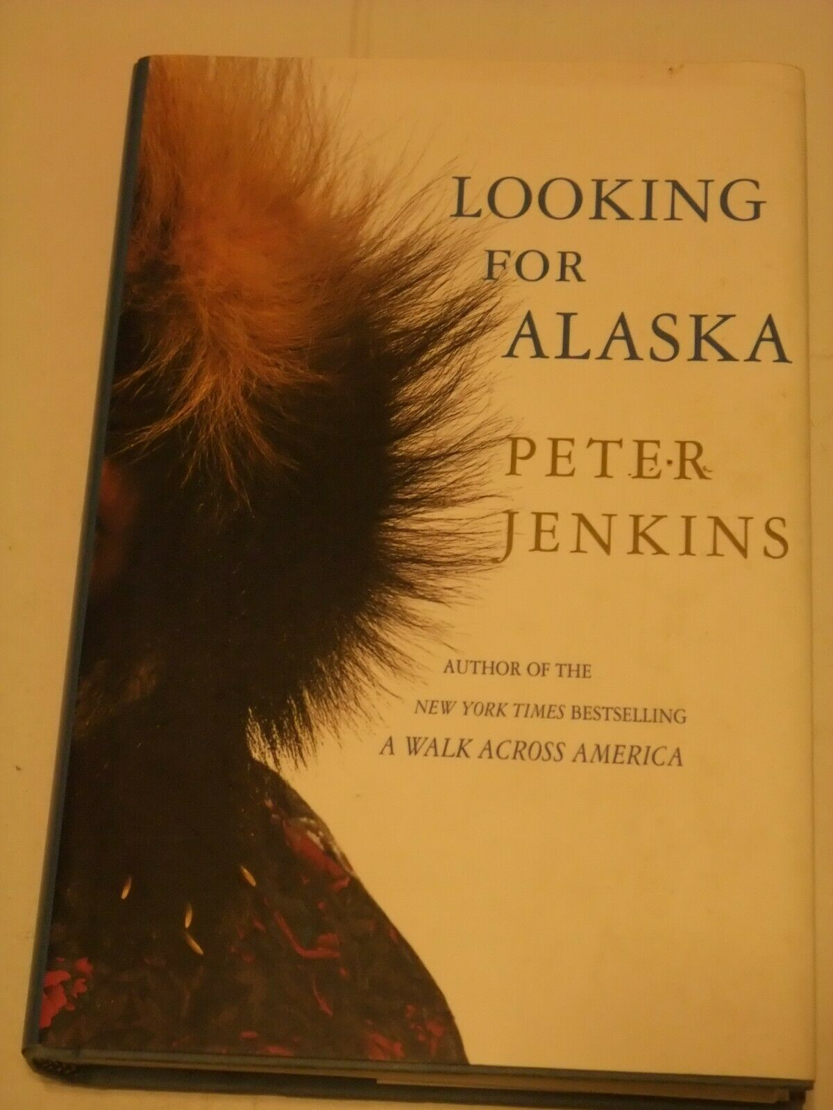 Primary image for Looking for Alaska by Peter Jenkins 1st/1st