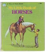 My Little Book of Horses 1974 Tell-A-Tale Book Jane Dwyer Walrath - $6.92