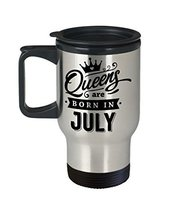 July Birthday Queens Born In 14 oz. Stainless Steel Travel Mug Gift - $19.99