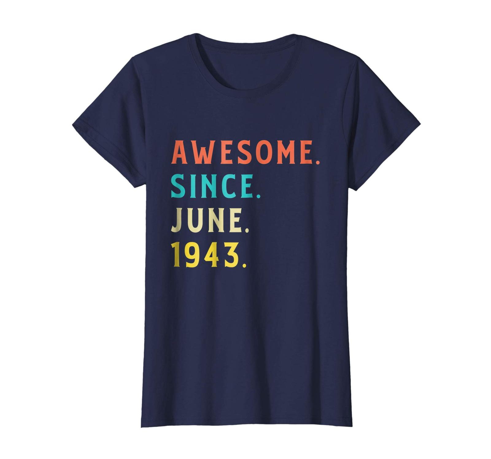 Dad Shirts - Vintage Awesome Since June 1943 Shirt Fun 75th Birthday Gift Wowen image 4