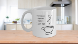 Words Cannot Espresso How Much I Love You Cute Punny Valentine's Gift Mug White - $14.46+
