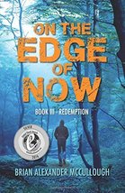On the Edge of Now: Book III -- Redemption (Volume 3) [Paperback] McCull... - $6.77