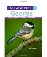 Backyard Birds of Georgia: How to Identify and Attract the Top 25 Birds ... - $7.18