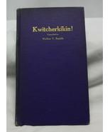 Walter T. Smith  KWITCHERKIKIN Published at Milwaukee HC - $59.39